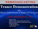 Rebroadcast of  Trance Demonstration with Minister Judith Seaman & Minister Steven Upton