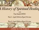 A History of Spiritual Healing with Tim Smith DSNU